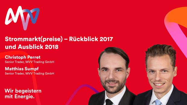 Strommarkt(preise) –Rückblick 2017 und Ausblick 2018